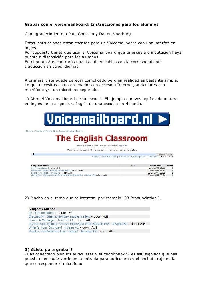 Grabar con el voicemailboard: Instrucciones para los alumnosCon agradecimiento a Paul Goossen y Dalton Voorburg.Estas inst...
