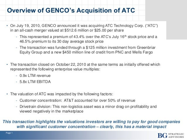 """Page 1 • On July 19, 2010, GENCO announced it was acquiring ATC Technology Corp. (""""ATC"""") in an all-cash merger valued at $..."""
