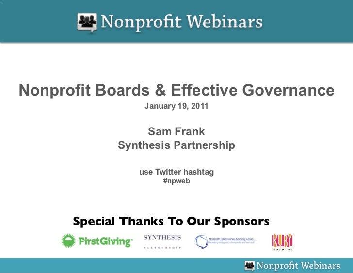Nonprofit Boards & Effective Governance                 January 19, 2011                  Sam Frank             Synthesis ...