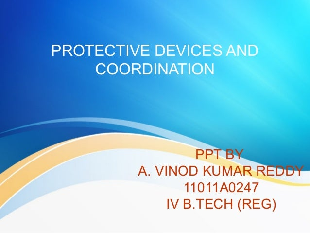 Protective devices and their coordination in power systems