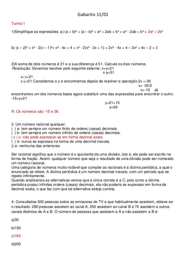 Gabarito 11/01 Turma 1 1)Simplifique as expressões: a) (a + b)² + (a – b)² = a² + 2ab + b² + a² - 2ab + b² = 2a² + 2b²  b)...