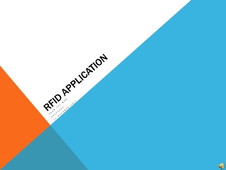 RFID Application<br />Chan Tai Man<br />xxxxxxxx<br />12 October 2011<br />