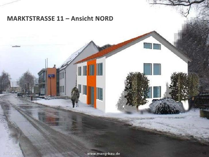 MARKTSTRASSE 11 – Ansicht NORD<br />25.01.2011<br />www.mang-bau.de<br />10<br />