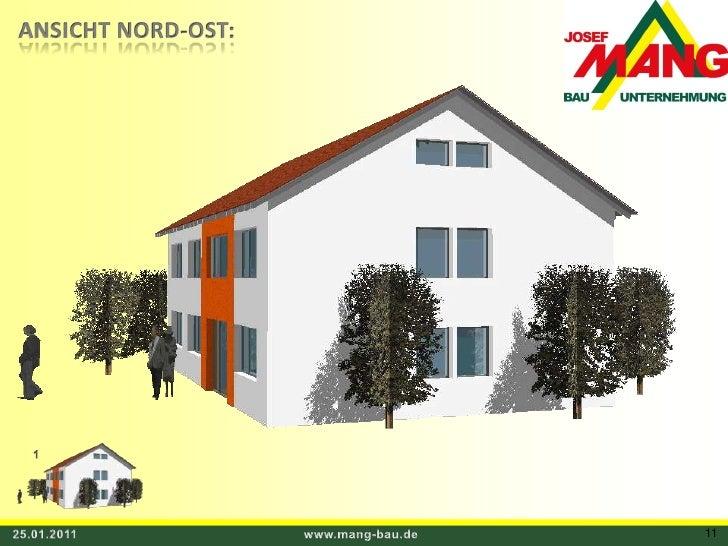 ANSICHT NORD-OST:<br />1<br />25.01.2011<br />www.mang-bau.de<br />11<br />