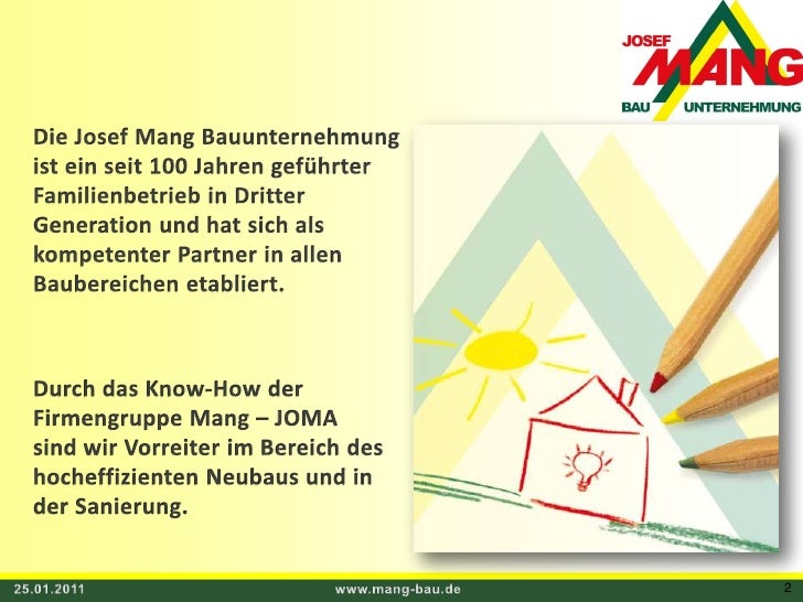 Die Josef Mang Bauunternehmung <br />ist ein seit 100 Jahren geführter <br />Familienbetrieb in Dritter <br />Generation u...