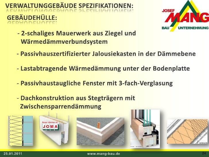 VERWALTUNGGEBÄUDE SPEZIFIKATIONEN:<br />GEBÄUDEHÜLLE:<br /><ul><li> 2-schaliges Mauerwerk aus Ziegel und</li></ul>  Wärmed...
