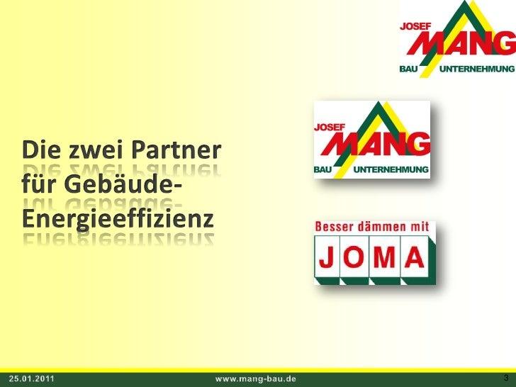 Die zwei Partner<br />für Gebäude- <br />Energieeffizienz<br />25.01.2011<br />www.mang-bau.de<br />3<br />
