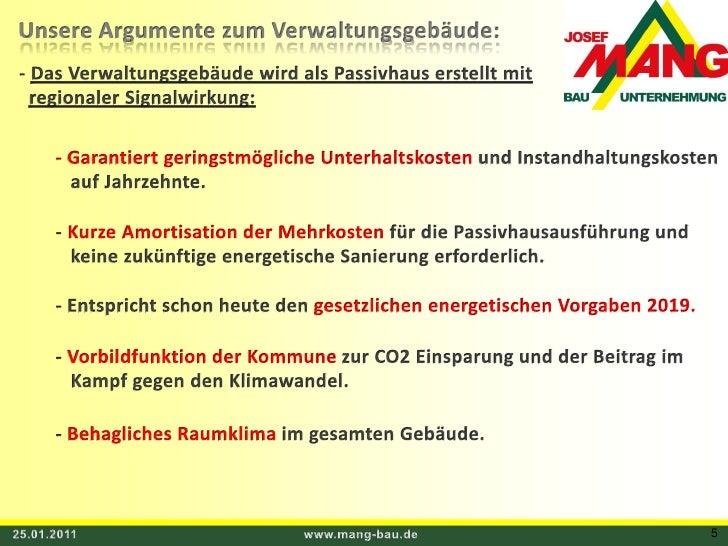 25.01.2011<br />www.mang-bau.de<br />5<br />Unsere Argumente zum Verwaltungsgebäude:<br /> - Das Verwaltungsgebäude wird a...