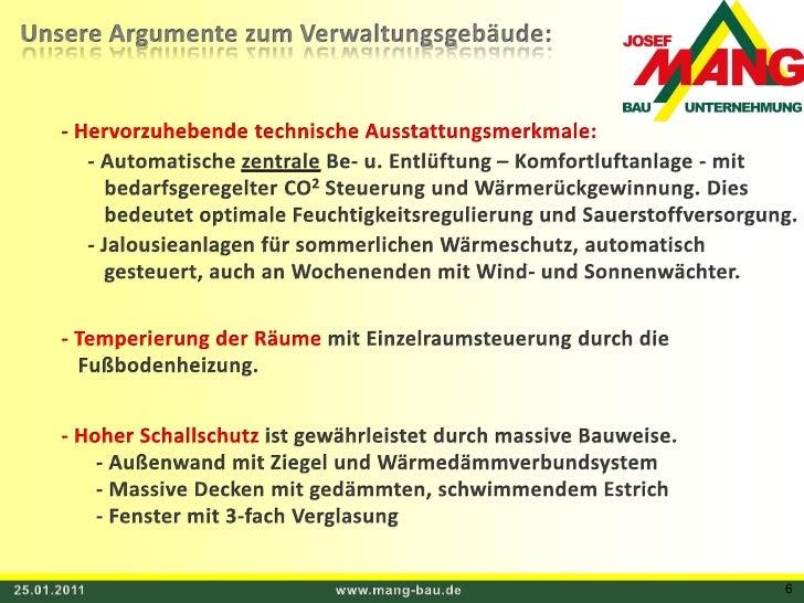 25.01.2011<br />www.mang-bau.de<br />6<br />Unsere Argumente zum Verwaltungsgebäude:<br /> - Hervorzuhebende technische Au...