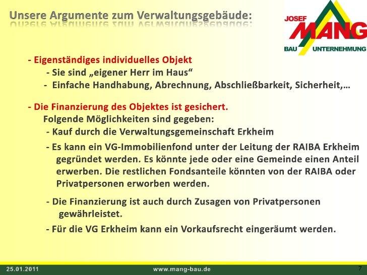 25.01.2011<br />www.mang-bau.de<br />7<br />Unsere Argumente zum Verwaltungsgebäude:<br /> - Eigenständiges individuelles ...