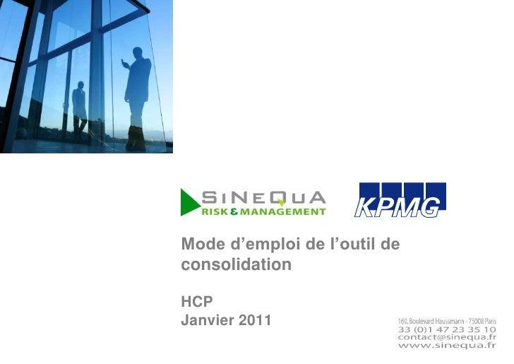 Mode d'emploi de l'outil de consolidation HCPJanvier 2011<br />