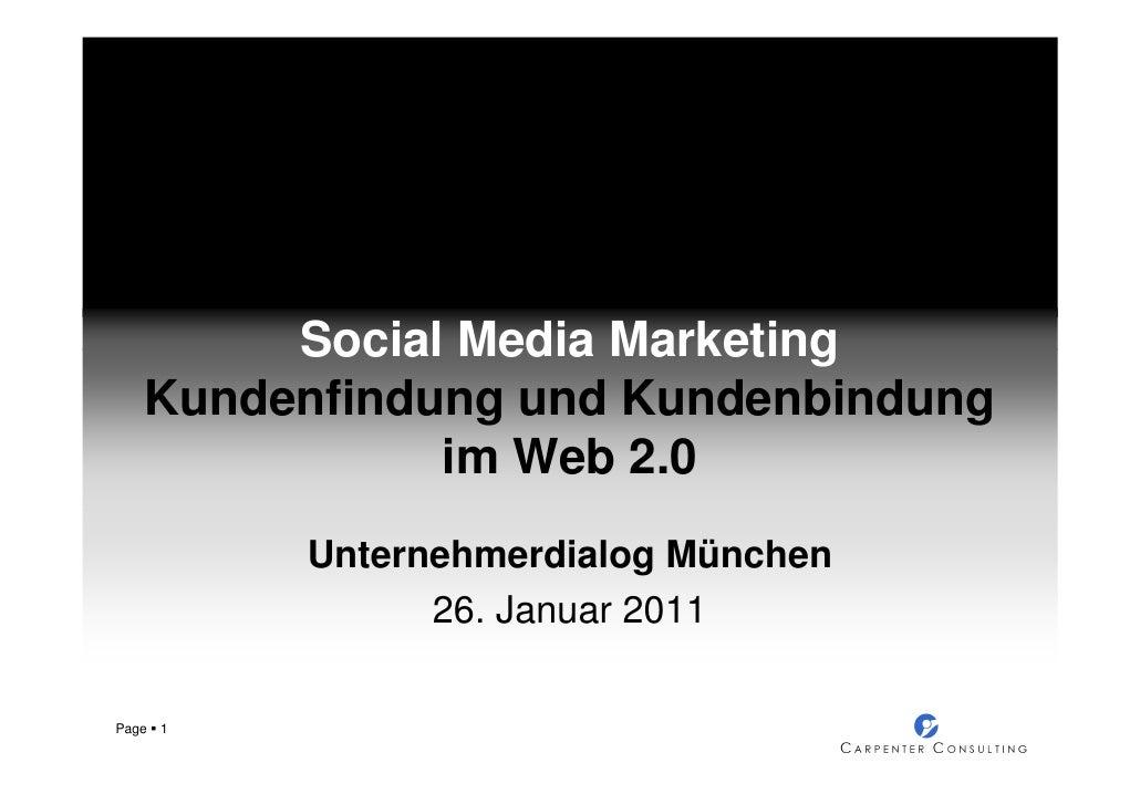 Social Media Marketing   Kundenfindung und Kundenbindung              im Web 2.0           Unternehmerdialog München      ...