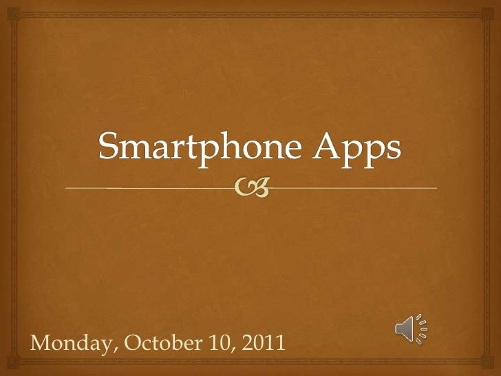 Monday, October 10, 2011<br />Smartphone Apps<br />
