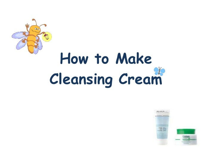 How to MakeCleansing Cream