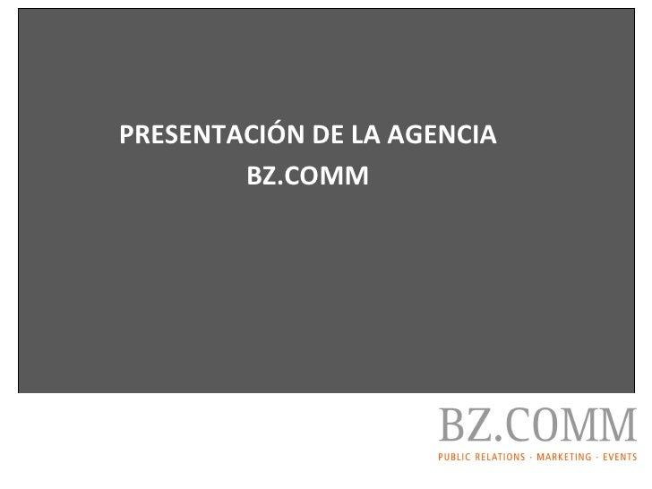 PRESENTACIÓN DE LA AGENCIA BZ.COMM