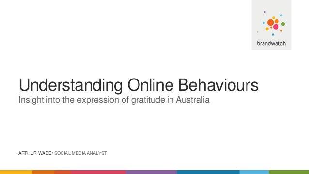 Understanding Online Behaviours Insight into the expression of gratitude in Australia ARTHUR WADE/ SOCIAL MEDIA ANALYST