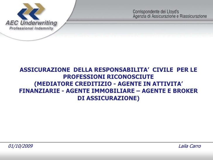 ASSICURAZIONE DELLA RESPONSABILITA' CIVILE PER LE                  PROFESSIONI RICONOSCIUTE         (MEDIATORE CREDITIZIO ...