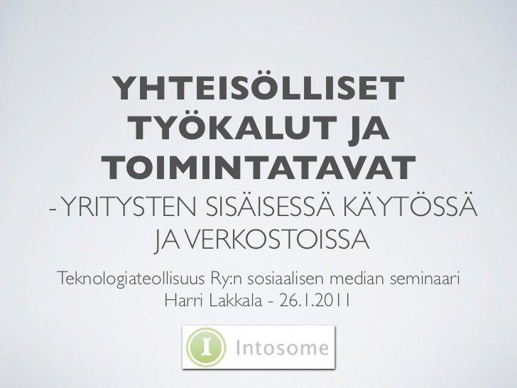 YHTEISÖLLISET      TYÖKALUT JA     TOIMINTATAVAT- YRITYSTEN SISÄISESSÄ KÄYTÖSSÄ         JA VERKOSTOISSATeknologiateollisuu...