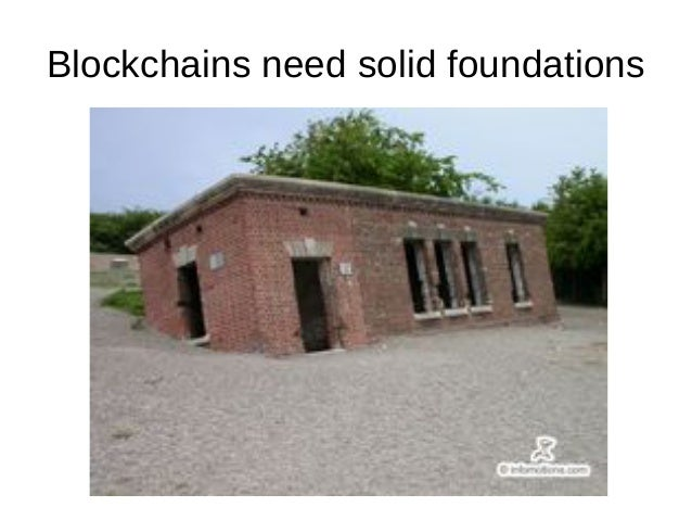 Blockchains need solid foundations
