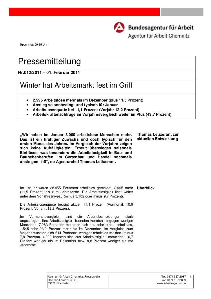 Sperrfrist: 09.55 UhrPressemitteilungNr.012/2011 – 01. Februar 2011Winter hat Arbeitsmarkt fest im Griff    •    2.995 Arb...