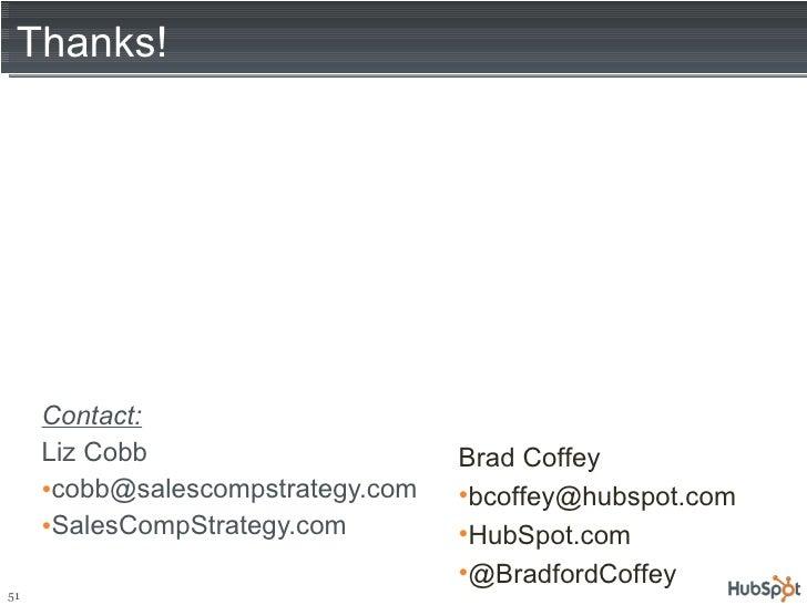Thanks! <ul><li>Contact: </li></ul><ul><li>Liz Cobb </li></ul><ul><li>[email_address] </li></ul><ul><li>SalesCompStrategy....