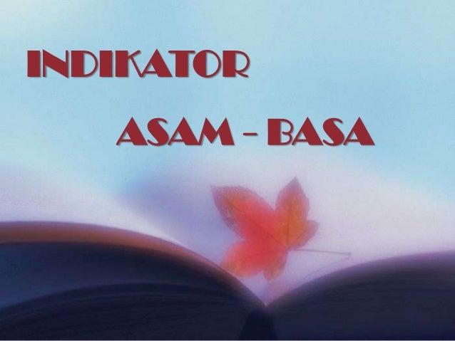 INDIKATOR   ASAM - BASA