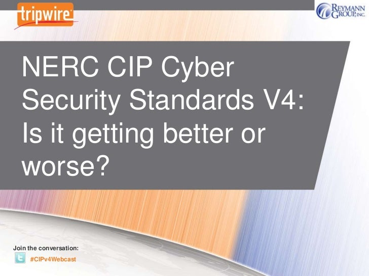 NERC CIP Cyber Security Standards V4 – Is it getting better or worse?