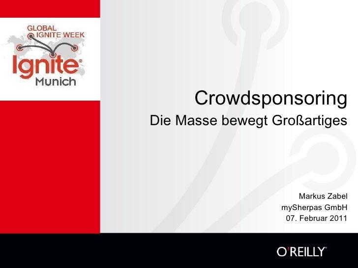 Crowdsponsoring Die Masse bewegt Großartiges Markus Zabel mySherpas GmbH 07. Februar 2011