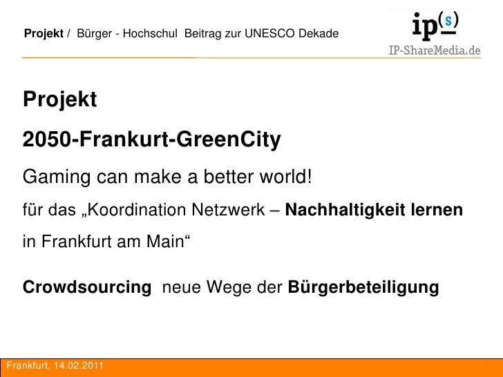 Projekt / Kommunaler UNESCO Beitrag - Nachhaltigkeit lernen   Projekt   2050-Frankurt-GreenCity   Gaming can make a better...