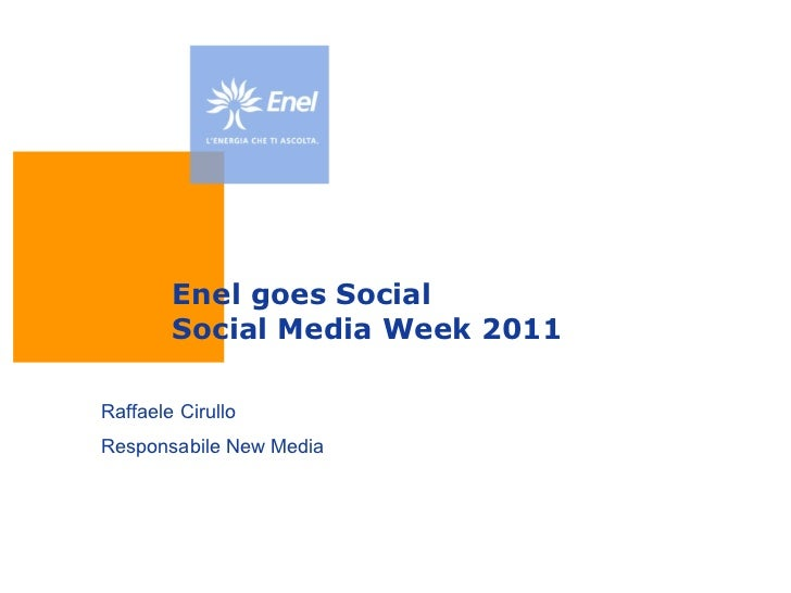 Enel goes Social Social Media Week 2011 Raffaele Cirullo Responsabile New Media