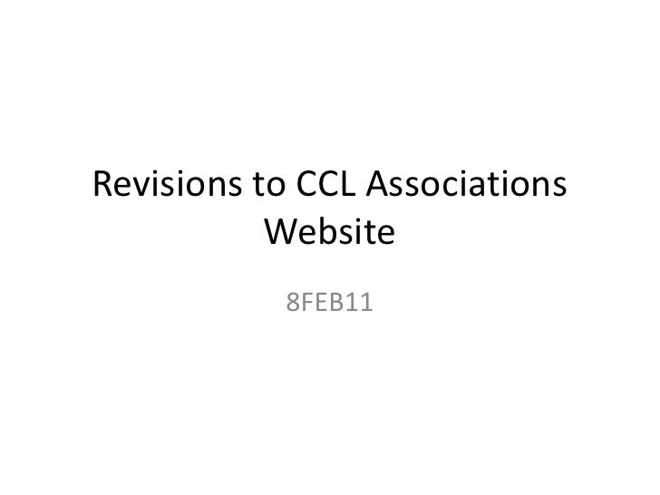 Revisions to CCL Associations Website<br />8FEB11<br />
