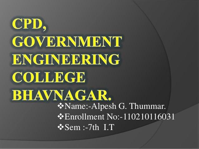 Name:-Alpesh G. Thummar.  Enrollment No:-110210116031  Sem :-7th I.T