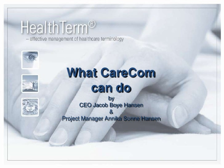 What CareComcan do by CEO Jacob Boye Hansen &Project Manager Annika Sonne Hansen<br />