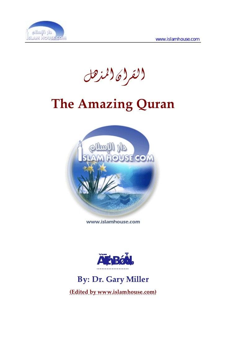 www.islamhouse.com                             ﺍﻟﻘﺮﺍﻥ ﺍﳌﺬﻫﻞ    TheAmazingQuran               ﻏﺎﺭﻱ ﻣﻴﻠﺮ ...