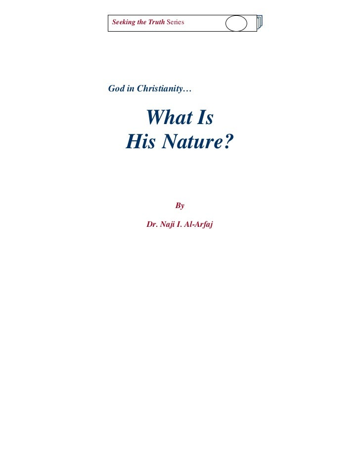 Seeking the TruthWhat is His Nature? Series          1God in Christianity…        What Is      His Nature?                ...