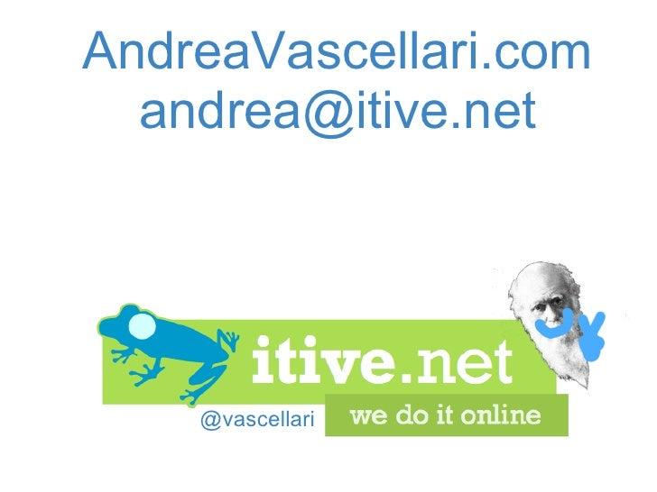 @vascellari AndreaVascellari.com [email_address]