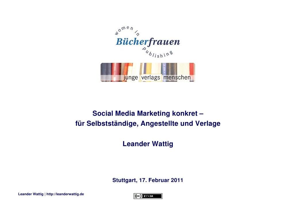Social Media Marketing konkret –                                  für Selbstständige, Angestellte und Verlage             ...