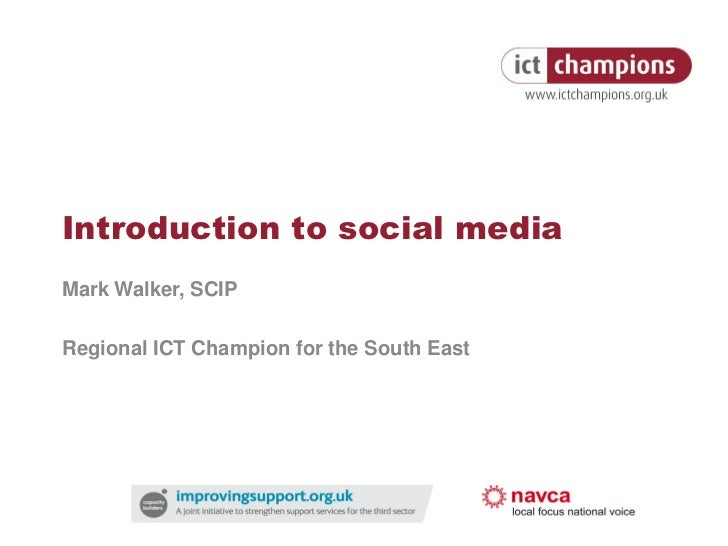 Introduction to social mediaMark Walker, SCIPRegional ICT Champion for the South East