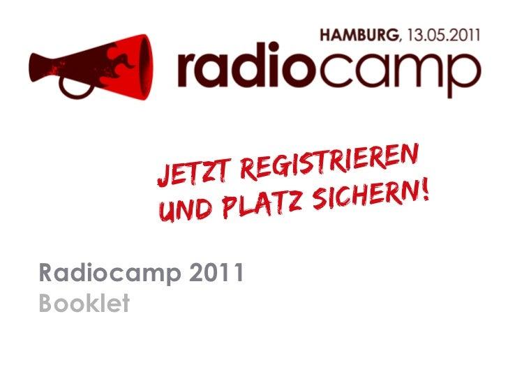 JETZT reg istrieren       un d PLATZ  SICHERN!Radiocamp 2011Booklet