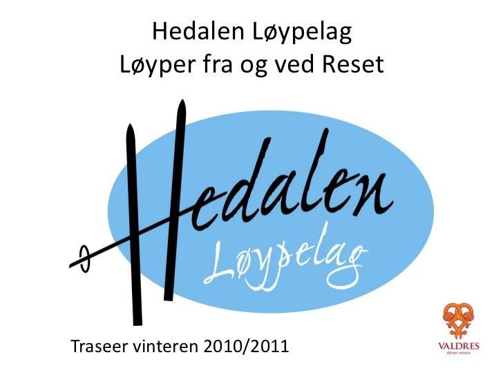 Hedalen Løypelag     Løyper fra og ved ResetTraseer vinteren 2010/2011