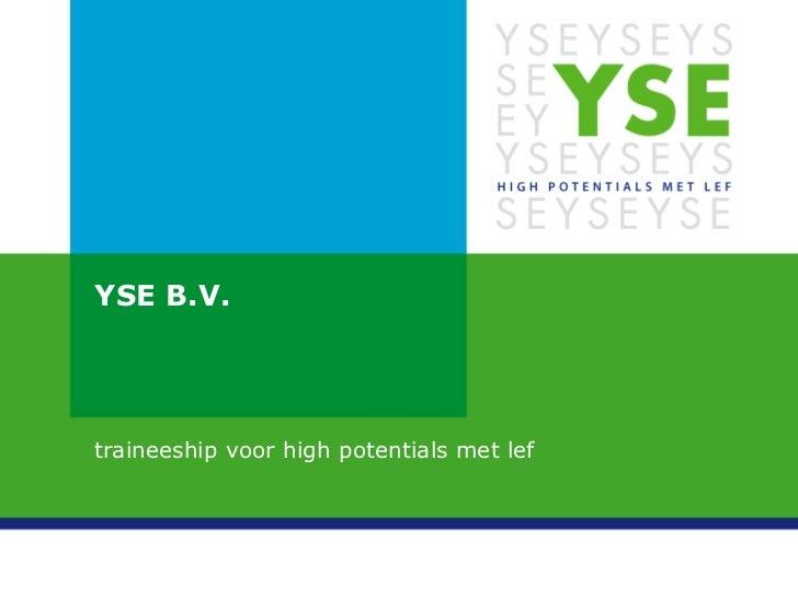 YSE B.V. traineeship voor high potentials met lef