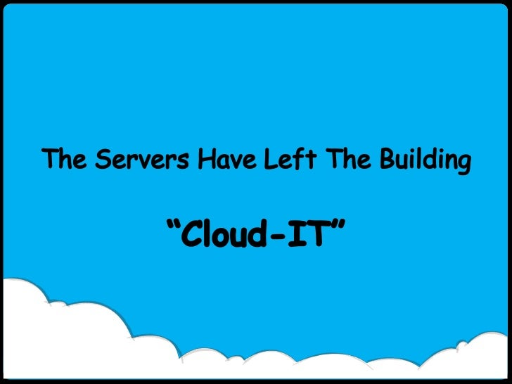 Cloud Solution Name   l   www.your domain.com   The Servers Have Left The Building