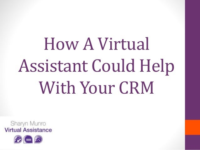 How A Virtual Assistant Could Help With Your CRM