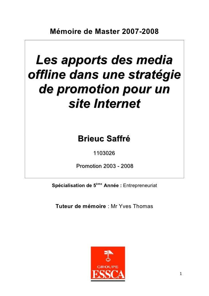 Mémoire de Master 2007-2008    Les apports des media offline dans une stratégie   de promotion pour un         site Intern...