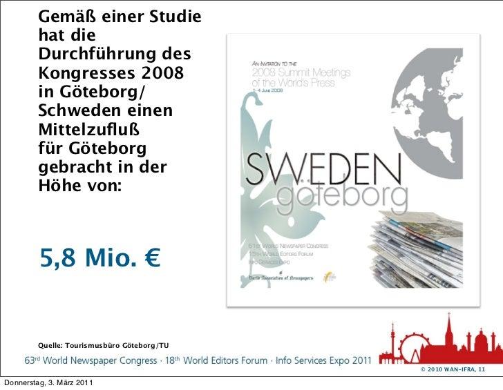 Gemäß einer Studie         hat die         Durchführung des         Kongresses 2008         in Göteborg/         Schweden ...