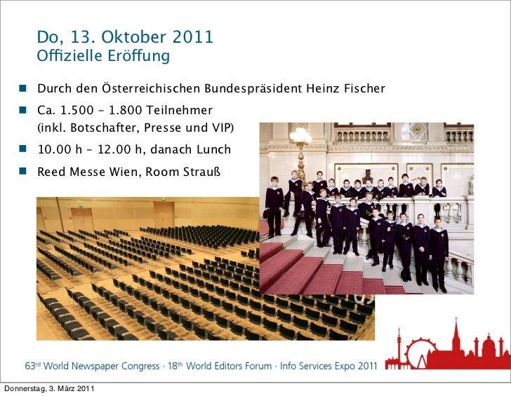 Do, 13. Oktober 2011        Offizielle Eröffung    Durch den Österreichischen Bundespräsident Heinz Fischer    Ca. 1.500...