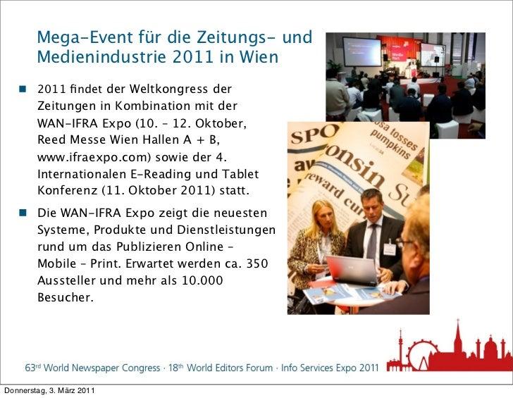 Mega-Event für die Zeitungs- und        Medienindustrie 2011 in Wien    2011 findet der Weltkongress der        Zeitungen ...
