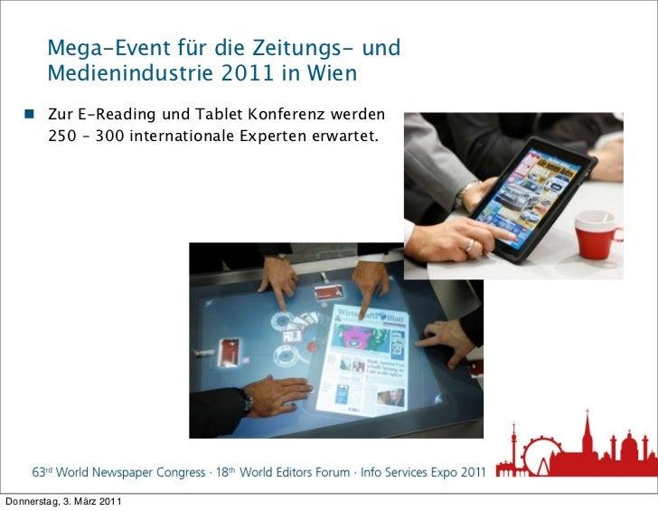 Mega-Event für die Zeitungs- und        Medienindustrie 2011 in Wien    Zur E-Reading und Tablet Konferenz werden     250...