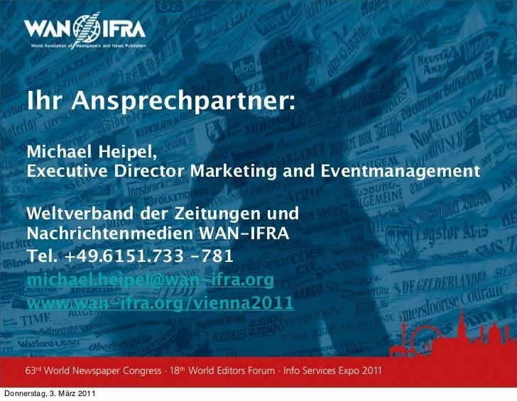 Ihr Ansprechpartner:     Michael Heipel,     Executive Director Marketing and Eventmanagement     Weltverband der Zeitunge...