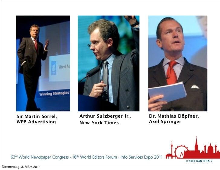 Sir Martin Sorrel,   Arthur Sulzberger Jr.,   Dr. Mathias Döpfner,         WPP Advertising      New York Times           A...
